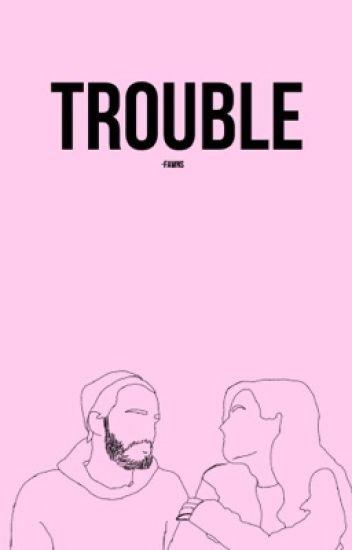 Trouble (A Melix Fanfic)