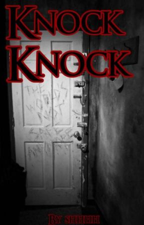 """""""Knock Knock"""" by ___Shhhh"""