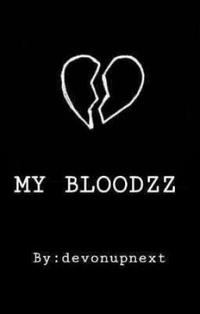MY BLOODZ by devonupnextt