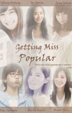[LONGFIC][Trans] Getting Miss Popular [End], YulSic, TaeNy, YoonHyun by Yui1507