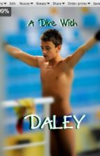 A Dive with Daley (A Tom Daley Story) by LaughingWithLeeyum