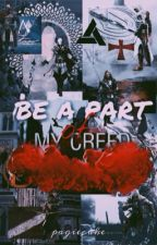 Be a Part of My Creed by PagieCake