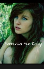 Katerina the Rouge by Katherine1223