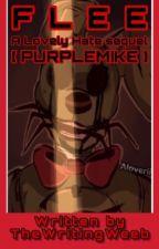 Flee [PurpleMike] by TheWritingWeeb