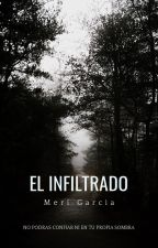 El infiltrado by hessa_mexico