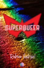 SuperQueer (Fantasia LGBTQ) by RobsonGabriel