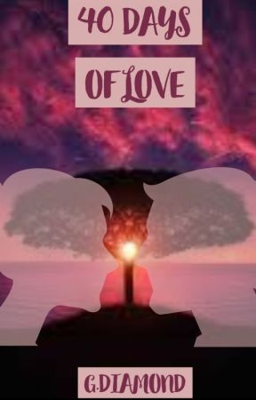 40 Days Of Love by GemeraldDiamond