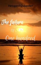 The failure of One Hundred by HetzgerdOakenferl