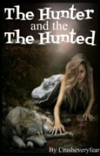 The Hunter and The Hunted (ON HOLD) by crusheveryfear