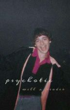 psychotic   will x reader   by itried_okay