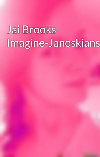 Jai Brooks Imagine Janoskians Tommiie1 Wattpad