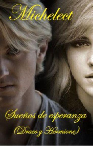 Sueños de esperanza. (Draco y Hermione)