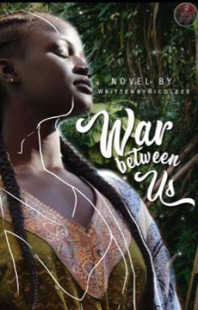 War between us by WrittenbyNicoleee