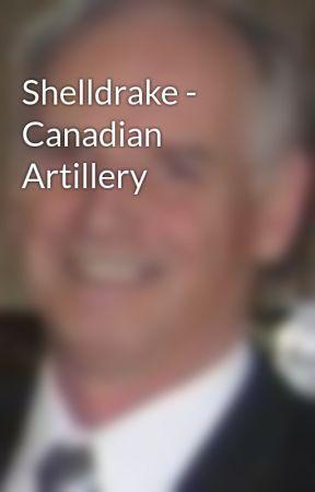 Shelldrake - Canadian Artillery by SilverHawkAuthor