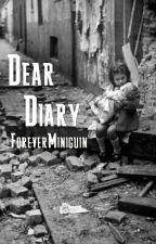 Dear Diary[UNDERGOING EDITING] by ForeverMiniguin
