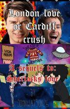 London love or Cardiff crush (sequel to: Sherlocks love) (Johnlock) (Wholock) by DevilishDonut