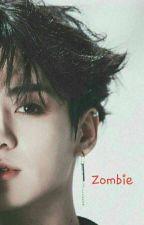 Zombie (Jikook)(ONGOING) by AshleyHoskison