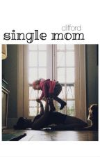 Single Mom // Michael Clifford. by redandlilacskies