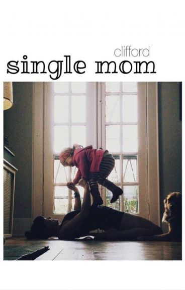 Single Mom // Michael Clifford.