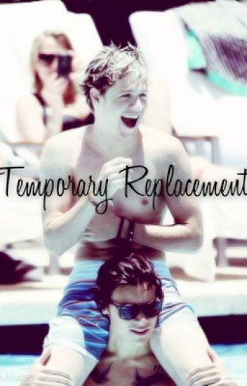 Temporary Replacement (Narry)