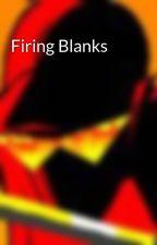 Firing Blanks by SolarRonin