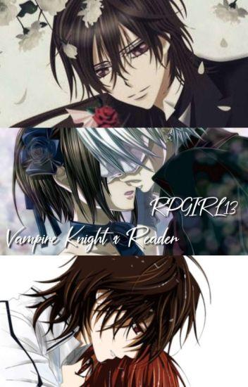 Vampire Knight X Reader - RPGIRL13 - Wattpad