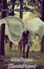 No soy un ángel pero sé amar como uno. by MiloHipster