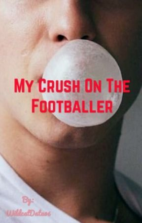 My crush on the footballer (bxb) by WildcatData06