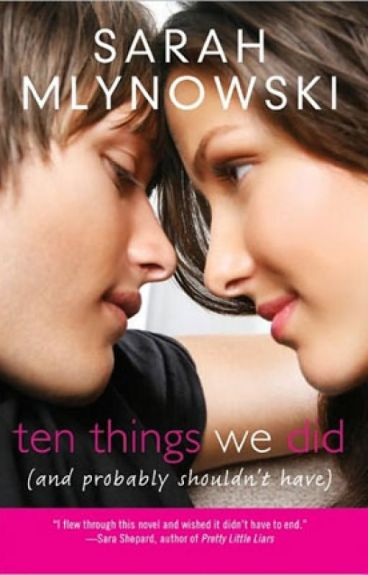 Ten Things We Did (and Probably Shouldn't Have) by SarahMlynowski