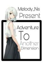 Adventure To Another Dimension [H] by Melody_Nis