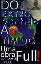 Do extrovertido ao tímido. by OFullEscritor
