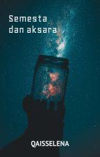 Semesta dan Aksara by Qaisselena