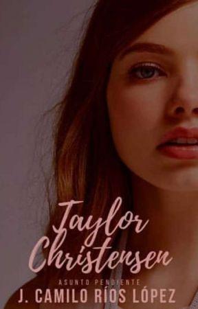 Taylor Christensen - Asunto Pendiente #3 by heartbreakprxnce