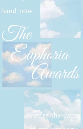 Euphoria Awards =Open= by KoyaKyJane