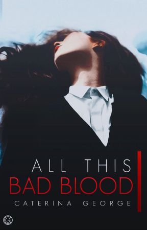 All This Bad Blood by violadavis