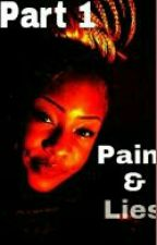 Pain & Lies (Complete) by UrbanBooks05