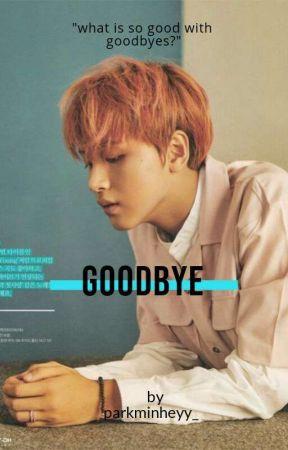 goodbye • lee donghyuck ✔ by parkminheyy_