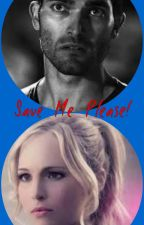 Save Me Please! (Teen wolf fanfiction) by musicRocks12