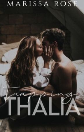 Trapping Thalia | on hold by itsmarrosee