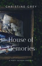 House Of Memories - PJO Applyfic {Closed} by Christine-Grey