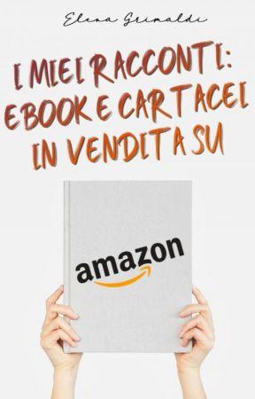 Lista dei miei EBOOK e CARTACEI in vendita su AMAZON. by ElenaGrimaldi