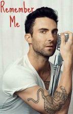 Remember Me (An Adam Levine Love Story) by Ashlelena