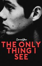 The Only Thing I See [sequel M.B.B.F] by DemonSkies