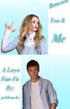 Between You & I: A Laya Fan-Fic by pxblicawko