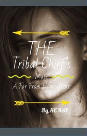 Far From Home: The Tribal Chief's Mate- a M/M fantasy romance by herellwrites