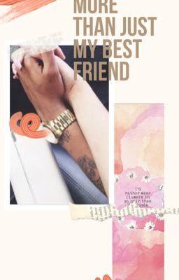 More than just my best friend - ⭐Not mine to keep⭐ - Wattpad