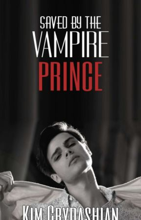 Saved by the Vampire Prince by KimCrydashian