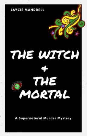 The Witch and The Mortal by _AwkwardAuthor