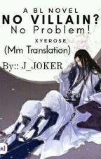 NO VILLAIN? No Problem![Mm Translation] by J_joker263004