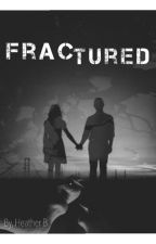 Fractured by Bookwormheadquarter